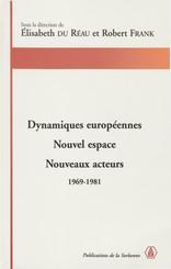 Dynamiques européennes. Nouvel espace, nouveaux acteurs