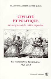 Civilité et politique aux origines de la nation argentine