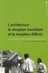 L'architecture : la réception immédiate et la réception différée
