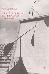 Les États-Unis et l'Unesco, 1944-1963