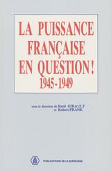 La puissance française en question 1945-1949