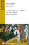 Administrer par l'écrit au Moyen Âge