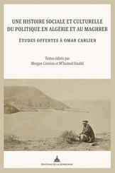 Une histoire sociale et culturelle du politique en Algérie