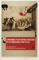 L'insurrection entre histoire et littérature (1789-1914)