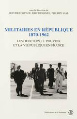 Militaires en République, 1870-1962