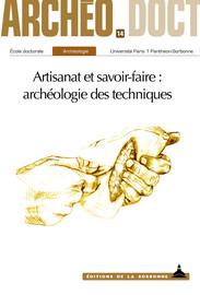 Artisanat et savoir-faire : archéologie des techniques