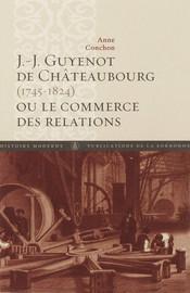 J.-J. Guyenot de Châteaubourg (1745-1824) ou le commerce des relations