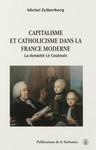 Capitalisme et catholicisme dans la France moderne
