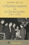 La République impatiente ou le club des Jacobins (1951-1958)