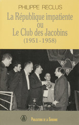La République impatiente ou le club des Jacobins (1951-1958)