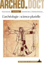 Quand l'archéologie des techniques doit être transdisciplinaire