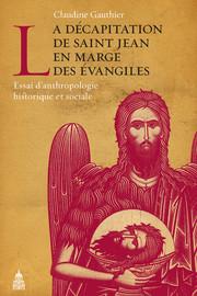 La décapitation de Saint Jean en marge des Évangiles