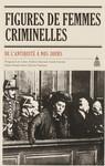 Figures de femmes criminelles
