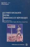 Le parti socialiste entre Résistance et République