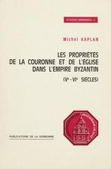 Les propriétés de la Couronne et de l'Eglise dans l'empire Byzantin (ve-viesiècles)