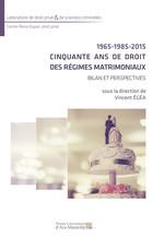 1965-1985-2015 : Cinquante ans de droit des régimes matrimoniaux