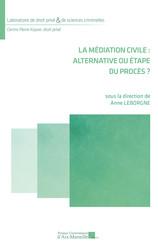 La médiation civile : alternative ou étape du procès ?