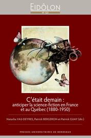 C'était demain : anticiper la science-fiction en France et au Québec (1880-1950)