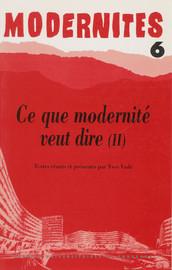 Ce que modernité veut dire (II)