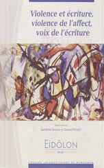 Violence et écriture, violence de l'affect, voix de l'écriture