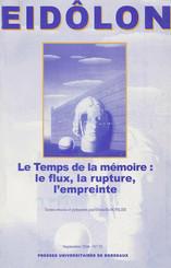 Le Temps de la mémoire : le flux, la rupture, l'empreinte