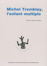 Michel Tremblay, l'enfant multiple