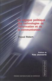 La logique politique des technologies de l'information et de la communication