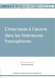 L'intertexte à l'œuvre dans les littératures francophones