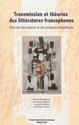 Transmission et théories des littératures francophones