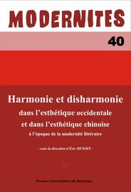 Harmonie et disharmonie dans l'esthétique occidentale et dans l'esthétique chinoise à l'époque de la modernité littéraire