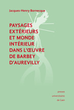 Paysages extérieurs et monde intérieur dans l'œuvre de Barbey d'Aurevilly