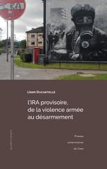 L'IRA provisoire, de la violence armée au désarmement