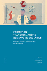 Formation, transformations des savoirs scolaires