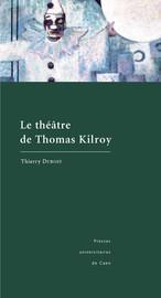 Résumés des pièces de Thomas Kilroy