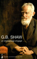 G. B. Shaw : un dramaturge engagé
