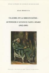 Claudel et la mise en scène : Autour de L'Annonce faite à Marie