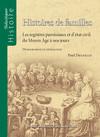 Histoires de familles. Les registres paroissiaux et d'état civil, du Moyen Âge à nos jours