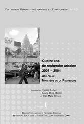 Quatre ans de recherche urbaine 2001-2004. Volume I