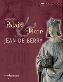 Introduction. Le palais et son décor au temps de Jean de Berry
