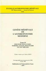 Genèse médiévale de l'anthroponymie moderne. TomeIV: Discours sur le nom