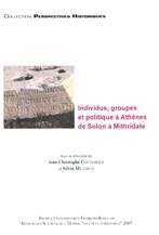 Individus, groupes et politique à Athènes de Solon à Mithridate