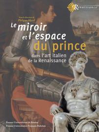 Le miroir et l'espace du prince dans l'art italien de la Renaissance
