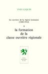 Les Ouvriers de la région lyonnaise (1848-1914)- Volume1