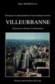 Naissance et métamorphose d'une banlieue ouvrière : Villeurbanne