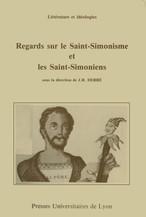 Regards sur le Saint-Simonisme et les Saint-Simoniens