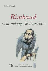 Rimbaud et la ménagerie impériale