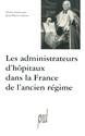 Les administrateurs d'hôpitaux dans la France de l'ancien régime