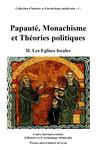 Papauté, monachisme et théories politiques. Volume II