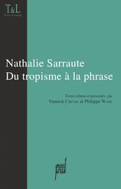 Nathalie Sarraute. Du tropisme à la phrase