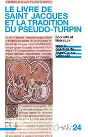 Le Livre de saint Jacques et la tradition du Pseudo-Turpin